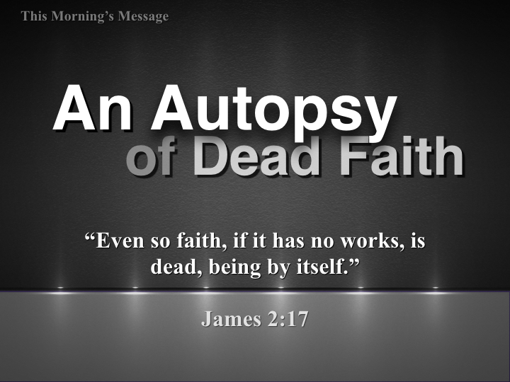 An Autopsy of Dead Faith