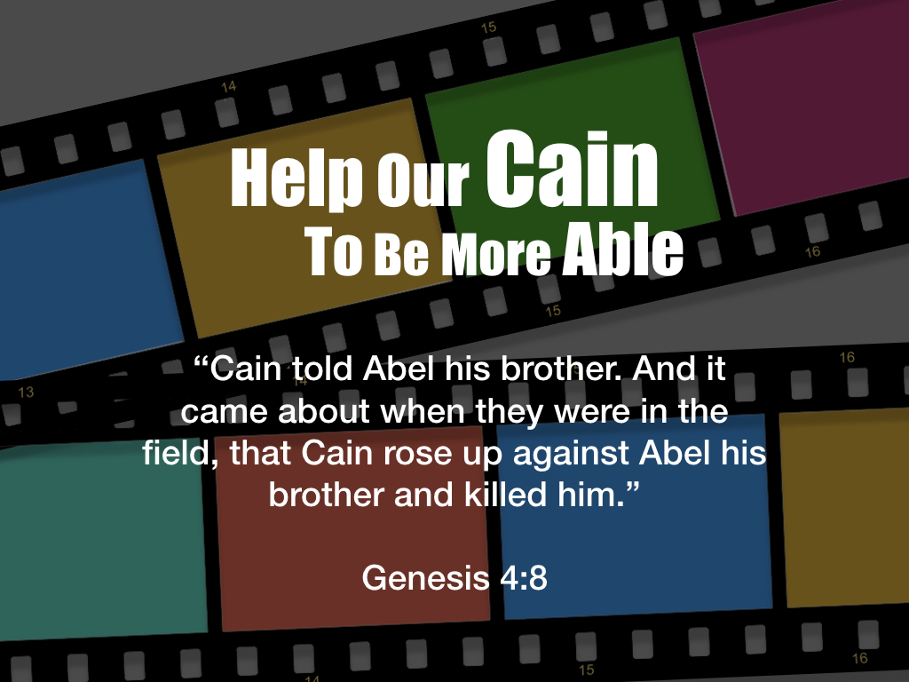 Help Our Cain To Be More Able