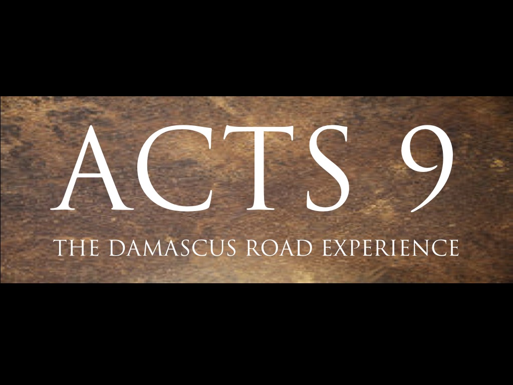 THE DAMASCUS ROAD EXPERIENCE