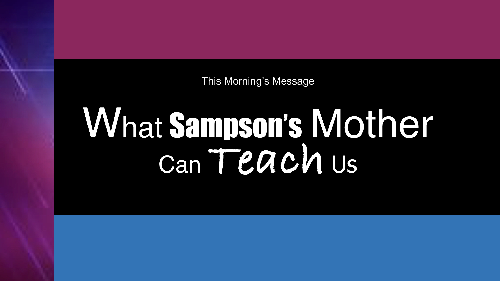 What Sampson's Mother can Teach Us
